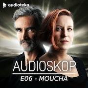 Audioskop: Moucha