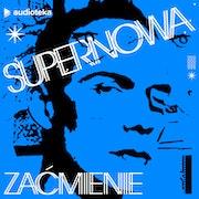 Supernowa. Odcinek 5. Zaćmienie