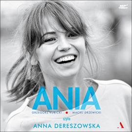 Ania. Biografia Anny Przybylskiej audiobook