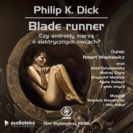 Blade runner. Czy androidy marzą o elektrycznych owcach? audiobook