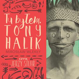 Tu byłem. Tony Halik audiobook